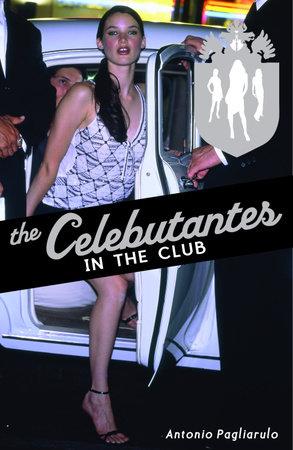 The Celebutantes: In the Club by Antonio Pagliarulo