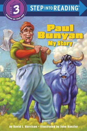 Paul Bunyan: My Story by David L. Harrison