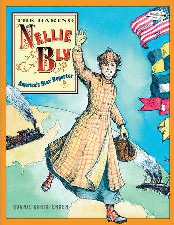 The Daring Nellie Bly by Bonnie Christensen