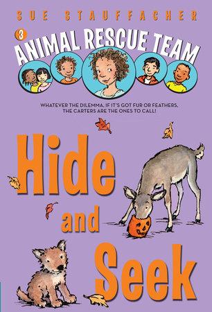 Animal Rescue Team: Hide and Seek by Sue Stauffacher