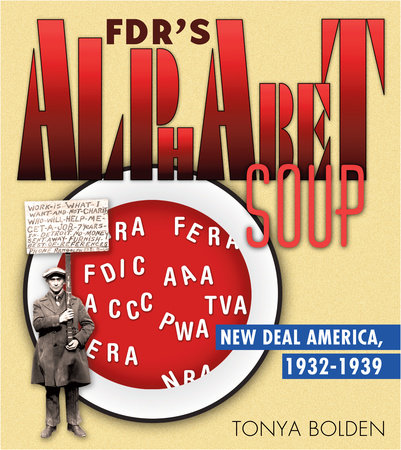 FDR's Alphabet Soup: New Deal America 1932-1939 by Tonya Bolden