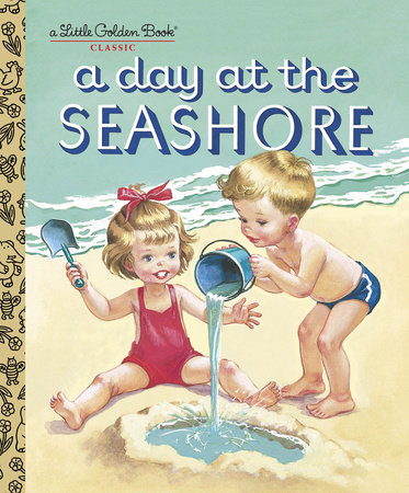 A Day at the Seashore by Kathryn Jackson, Byron Jackson and Corinne Malvern