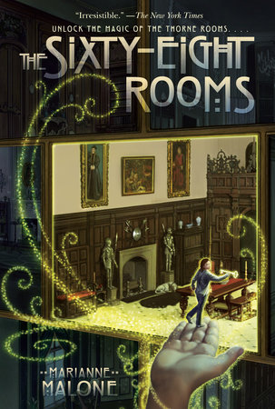 The Sixty-Eight Rooms by Marianne Malone; illustrated by Greg Call