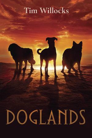 Doglands by Tim Willocks