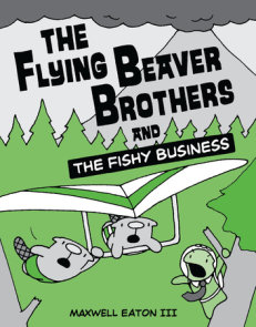 The Flying Beaver Brothers and the Fishy Business