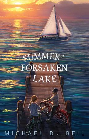 Summer at Forsaken Lake by Michael D. Beil