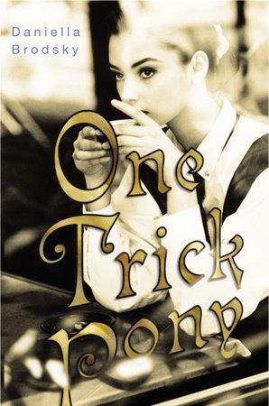 One Trick Pony by Daniella Brodsky