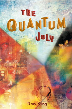 The Quantum July by Ron King