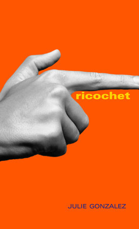 Ricochet by Julie Gonzalez