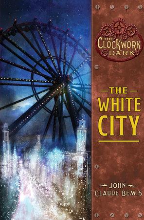 The White City by John Claude Bemis