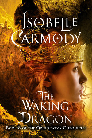 The Obernewtyn Chronicles #8: The Waking Dragon by Isobelle Carmody