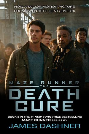 The Death Cure Movie Tie-in Edition (Maze Runner, Book Three) by James Dashner