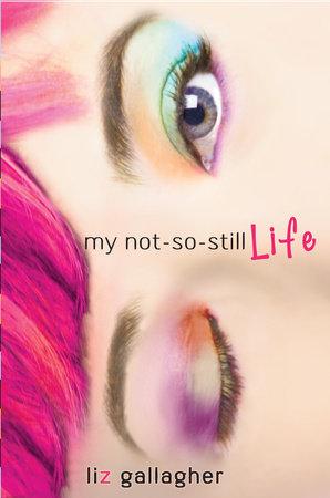 My Not-So-Still Life by Liz Gallagher