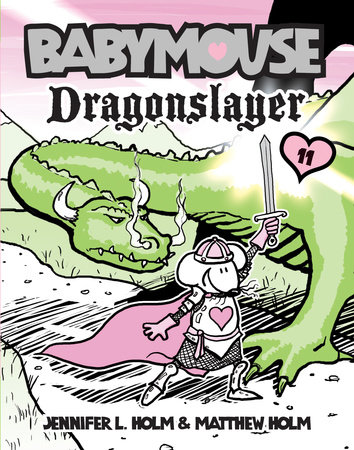 Babymouse #11: Dragonslayer by Jennifer L. Holm and Matthew Holm
