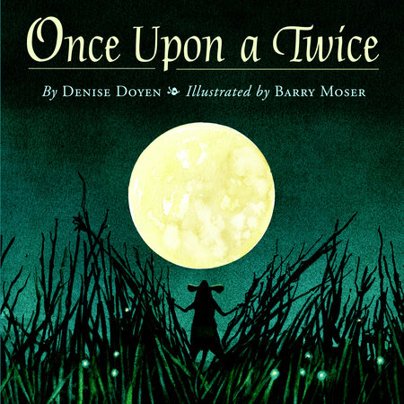 Once Upon a Twice by Denise Doyen;illustrated by Barry Moser