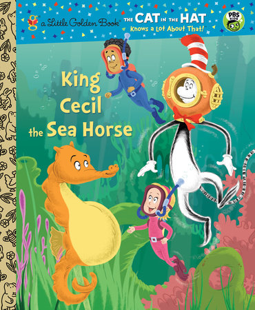 King Cecil the Sea Horse (Dr. Seuss/Cat in the Hat) by Tish Rabe