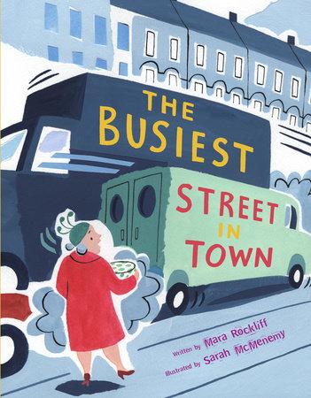 The Busiest Street in Town by Mara Rockliff