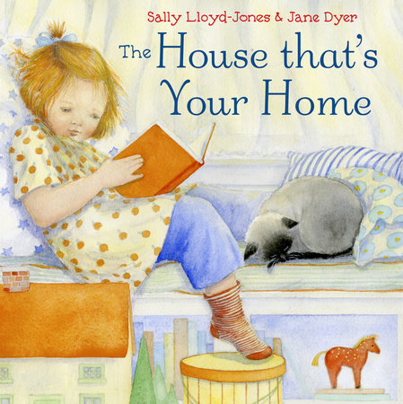 The House That's Your Home by Sally Lloyd-Jones and Jane Dyer