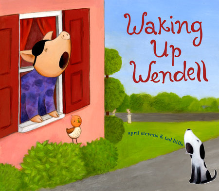 Waking Up Wendell by April Stevens