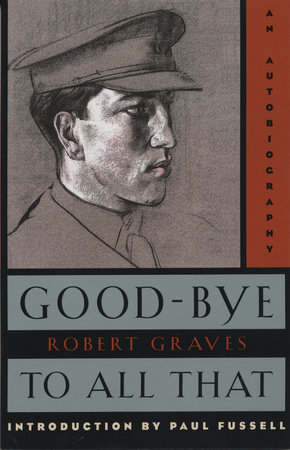 Good-Bye to All That by Robert Graves Introduction by Paul Fussell
