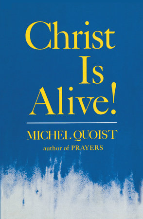Christ Is Alive! by Michel Quoist