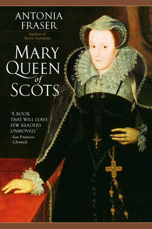 Mary Queen of Scots by Antonia Fraser