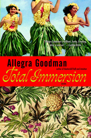 Total Immersion by Allegra Goodman