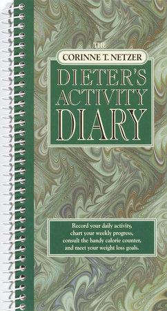 The Corinne T. Netzer Dieter's Activity Diary by Corinne T. Netzer