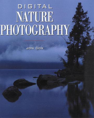 Digital Nature Photography by Jon Cox