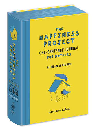 The Happiness Project One-Sentence Journal for Mothers by Gretchen Rubin