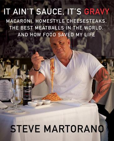 It Ain't Sauce, It's Gravy by Steve Martorano