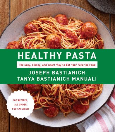 Healthy Pasta by Joseph Bastianich and Tanya Bastianich Manuali