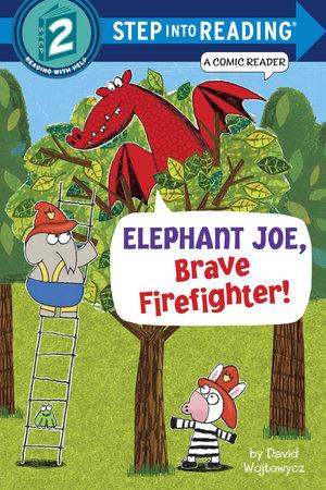 Elephant Joe, Brave Firefighter! (Step into Reading Comic Reader) by David Wojtowycz
