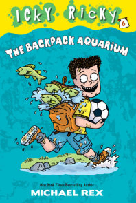 Icky Ricky #6: The Backpack Aquarium