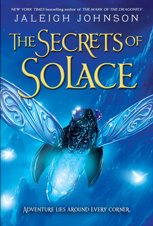 The Secrets of Solace by Jaleigh Johnson
