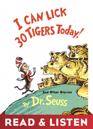 I Can Lick 30 Tigers Today! and Other Stories: Read & Listen Edition by Dr. Seuss