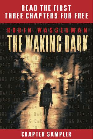 The Waking Dark Chapter Sampler by Robin Wasserman