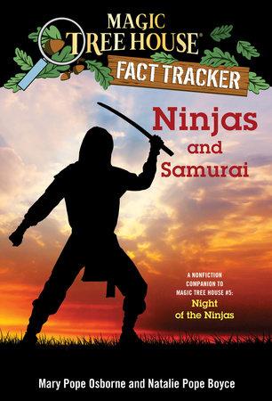 Ninjas and Samurai by Mary Pope Osborne and Natalie Pope Boyce