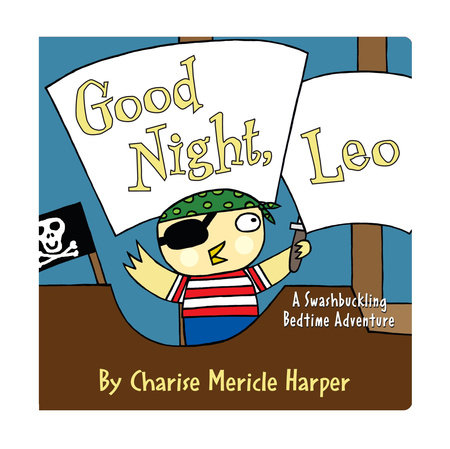 Good Night, Leo by Charise Mericle Harper