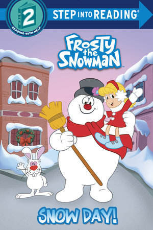 Snow Day! (Frosty the Snowman) by Courtney Carbone