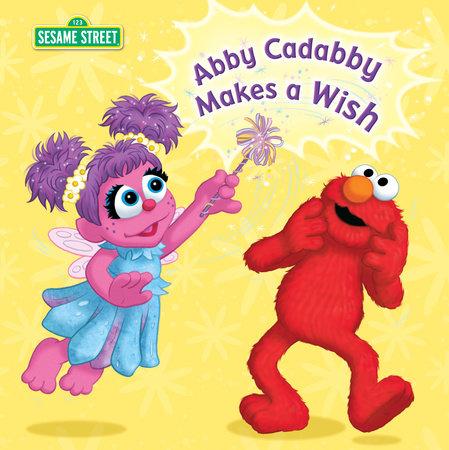 Abby Cadabby Makes a Wish (Sesame Street) by Naomi Kleinberg
