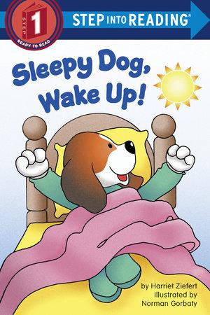 Sleepy Dog, Wake Up! by Harriet Ziefert