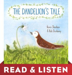 The Dandelion's Tale: Read & Listen Edition