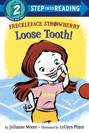Freckleface Strawberry: Loose Tooth! by Julianne Moore