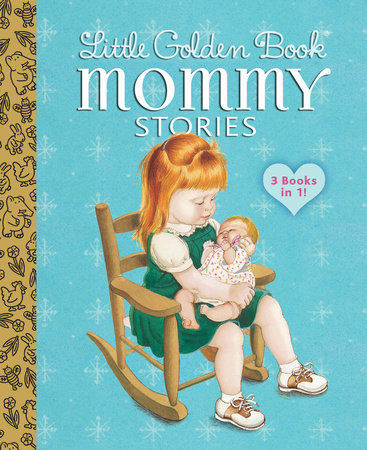 Little Golden Book Mommy Stories by Jean Cushman, Sharon Kane and Margo Lundell