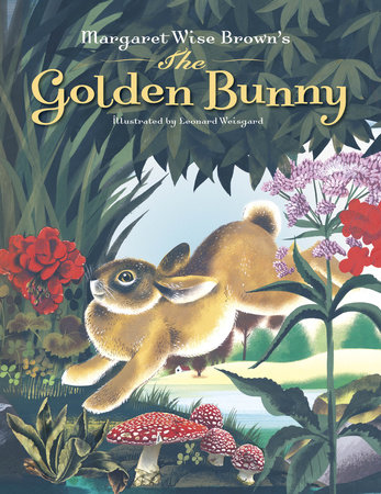 Margaret Wise Brown's The Golden Bunny by Margaret Wise Brown