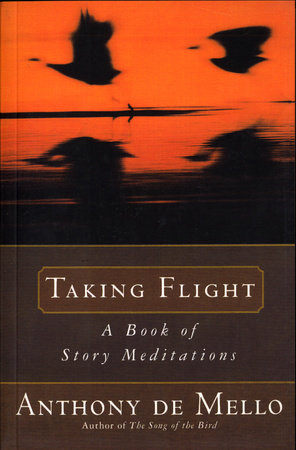 Taking Flight by Anthony De Mello