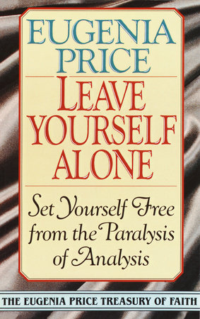 Leave Yourself Alone by Eugenia Price