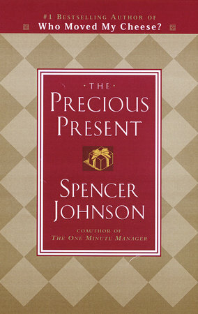 The Precious Present by Spencer Johnson, M.D.