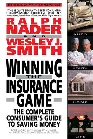 Winning the Insurance Game by Ralph Nadar
